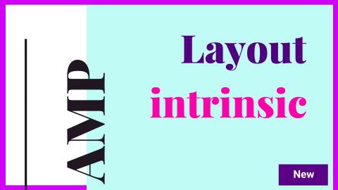 AMPのlayout 属性に追加されたintrinsicの解説