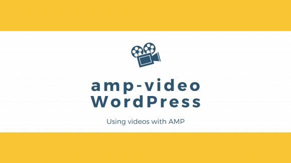 amp-videoを使いWordPressのメディアにアップロードした動画をAMPに対応する方法