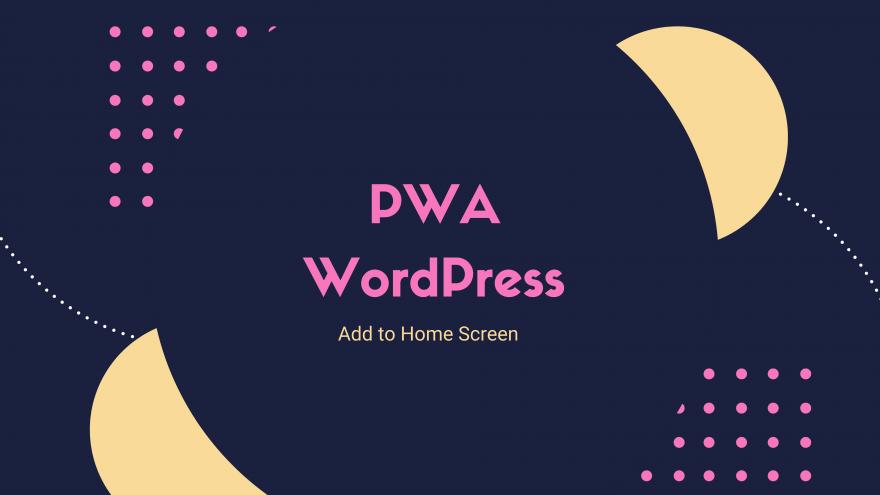 WordPressでPWAのホーム画面への追加機能を実装する方法