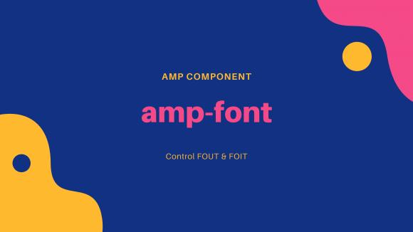 カスタムフォントの読み込みを監視するamp-fontを使いFOUTやFOITを制御する方法