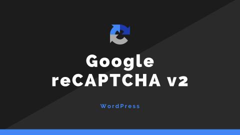 WordPressのコメントフォームにreCAPTCHA v2をプラグインを使わず導入する方法
